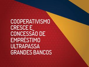 Cooperativismo Cresce E Concessão De Empréstimo Ultrapassa Grandes Bancos