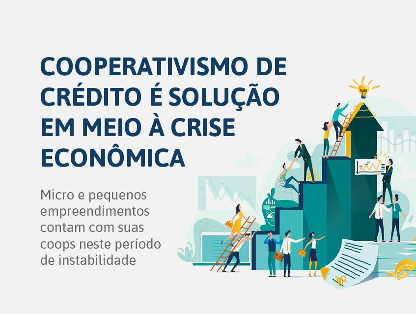 Cooperativismo De Crédito é Solução Em Meio à Crise Econômica